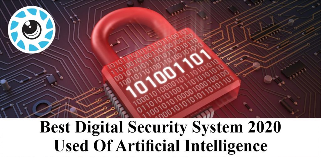 Best Digital security system 2020 used of artificial intelligence