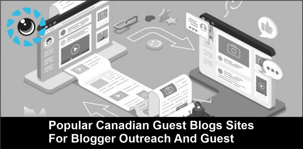 Popular Canada Guest Blogs sites for Blogger Outreach and Guest Posts