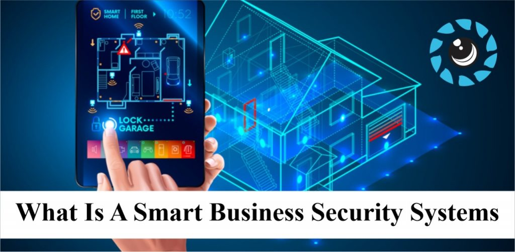 What is a Smart business security systems
