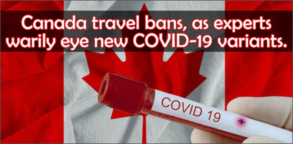 Canada travel bans, as experts warily eye new COVID-19 variants