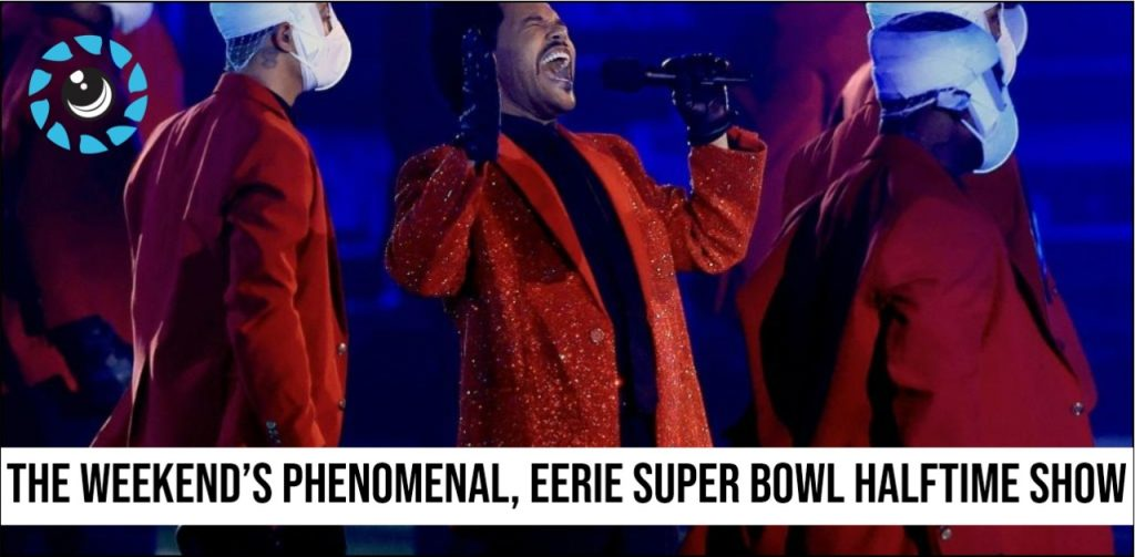The weekend's Phenomenal, Eerie Super Bowl Halftime Show