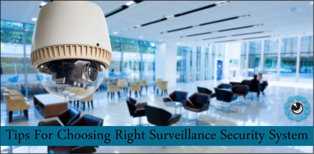 Tips for choosing the right surveillance security system