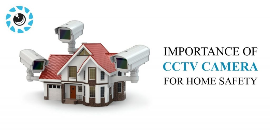 Importance Of CCTV Camera In Home Security